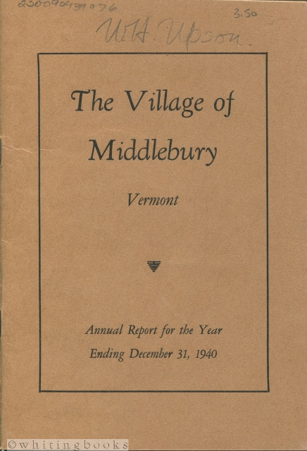 Image for Annual Report of the Village of Middlebury, Vermont and the Fourth Annual Report under the Manager Plan of Government,  Year Ending December 31, 1940