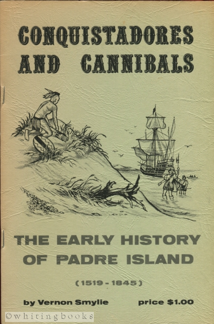 Image for Conquistadores and Cannibals: The Early History of Padre Island (1519-1845)