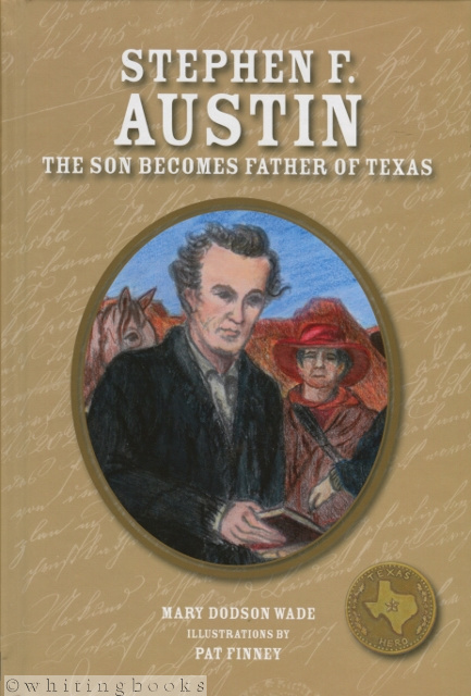 Image for Stephen F. Austin: The Son Becomes the Father of Texas