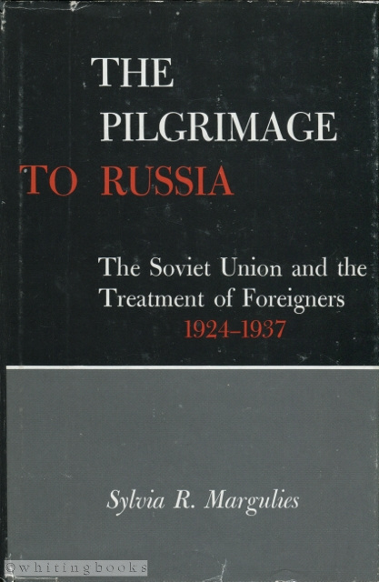 Image for The Pilgrimage to Russia: The Soviet Union and the Treatment of Foreigners, 1924-1937