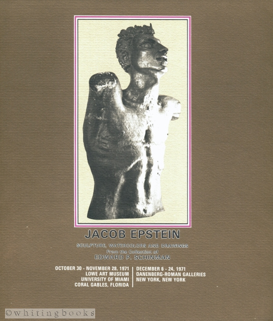 Image for Jacob Epstein: Sculpture, Watercolors and Drawings from the Collection of Edward P. Schinman