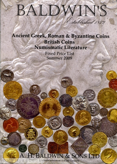 Image for A.H. Baldwin & Sons Fixed Price List, Summer 2009: Ancient Greek, Roman & Byzantine Coins; British Coins; and Numismatic Literature