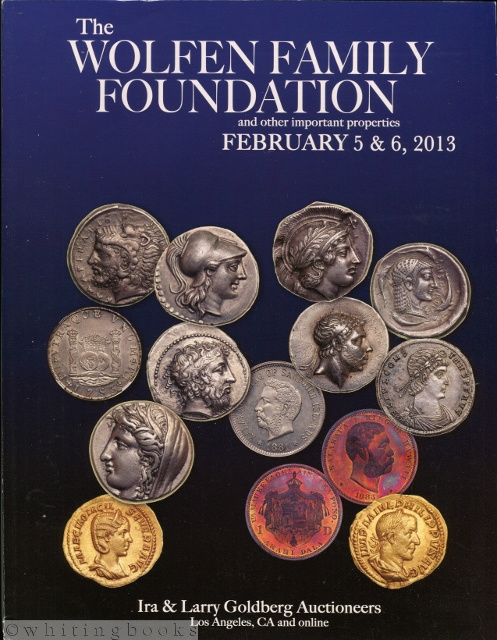 Image for The Wolfen Family Foundation and Other Important Properties - Coin Auction Catalog - February 5 & 6, 2013