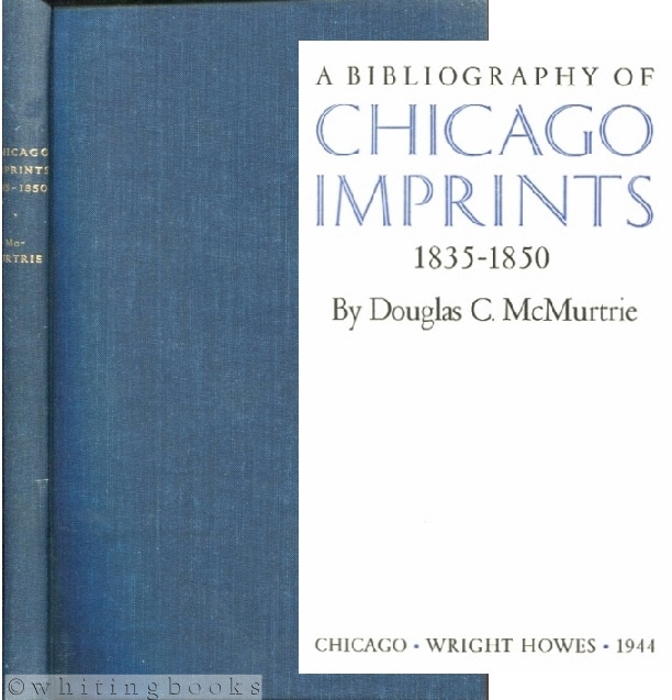 Image for A Bibliography of Chicago Imprints 1835-1850