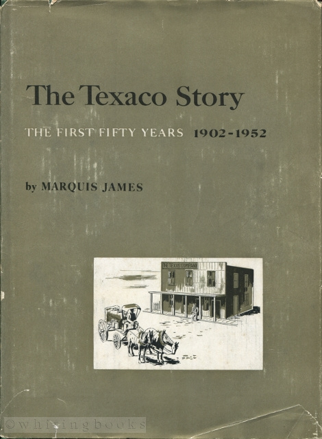 Image for The Texaco Story : The First Fifty Years, 1902-1952