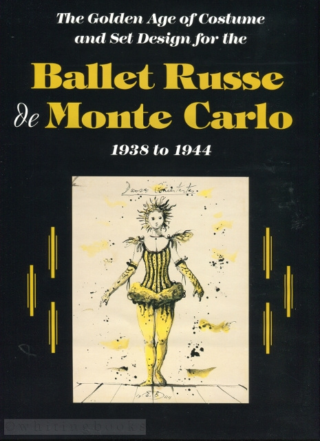 Image for The Golden Age of Costume and Set Design for the Ballet Russe de Monte Carlo 1938 to 1944