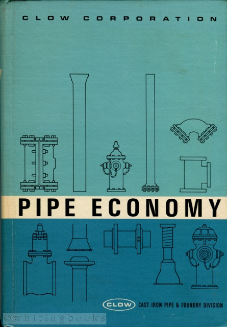 Image for Pipe Economy: A Complete Catalog (No. 71) and Reference Book for Engineers, Buyers, and Users of Cast Iron Pipe, Valves, Fire Hydrants, and Related Water and Waste Products