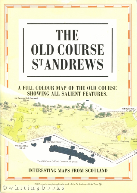 Image for The Old Course St. Andrews: A Full Color Map of the Old Course Showing All Salient Features