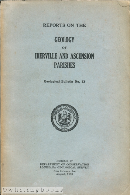 Image for Reports on the Geology of Iberville and Ascension Parishes - Geological Bulletin No. 13