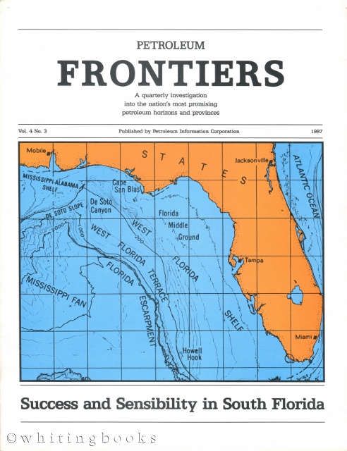 Image for Petroleum Frontiers Vol. 4 No. 3 - Success and Sensibility in South Florida