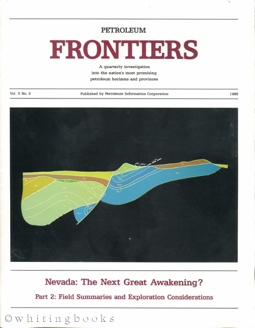 Image for Petroleum Frontiers Vol. 5 No. 2 - Nevada: The Next Great Awakening, Part 2: Field Summaries and Exploration Considerations