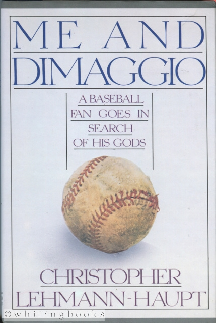 Image for Me and Dimaggio: A Baseball Fan Goes in Search of His Gods