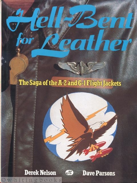 Image for Hell-Bent for Leather: The Saga of the A-2 and G-1 Flight Jackets