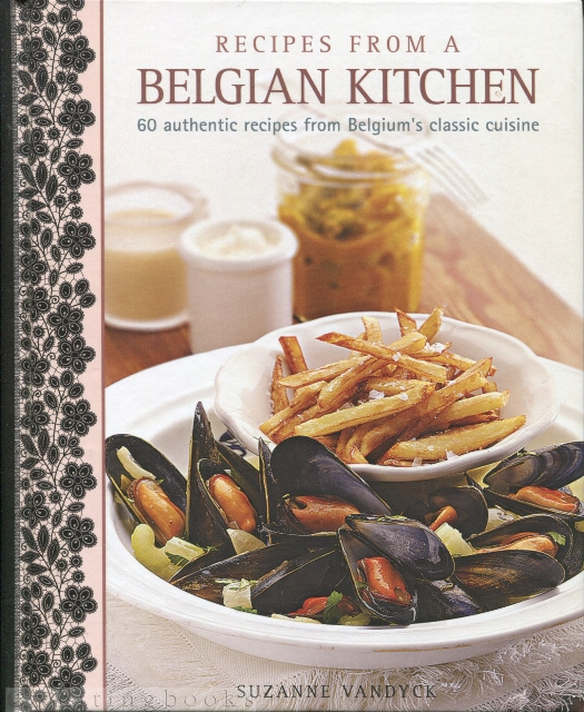 Image for Recipes From A Belgian Kitchen: 60 Authentic Recipes From Belgium's Classic Cuisine