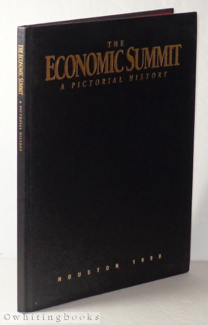 Image for The Economic Summit: A Pictorial History of the Economic Summit of Industrialized Nations 1975-1990 - Houston 1990