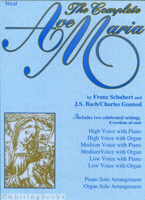 Image for The Complete Ave Maria: Voice, Piano and Organ