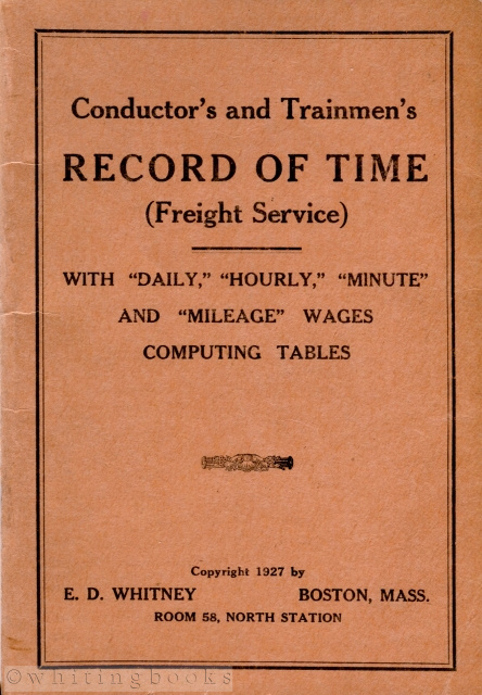 "Image for Conductor's and Trainmen's Record of Time (Freight Service) with ""Daily,"" ""Hourly,"" ""Minute,"" and ""Mileage"" Wages Computing Tables"