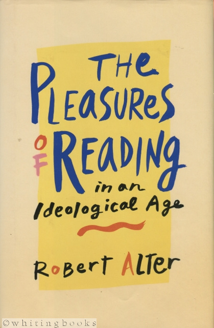 Image for The Pleasures of Reading in an Ideological Age