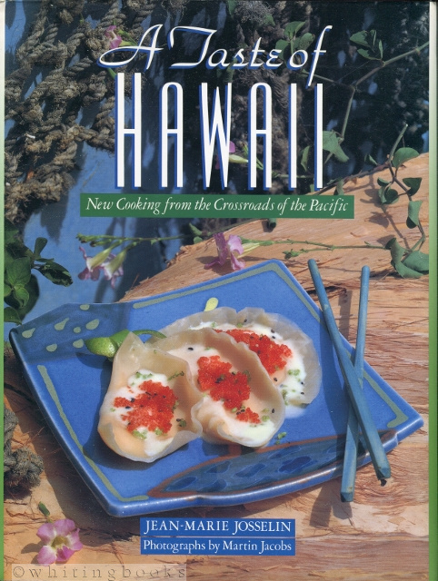 Image for A Taste of Hawaii: New Cooking from the Crossroads of the Pacific
