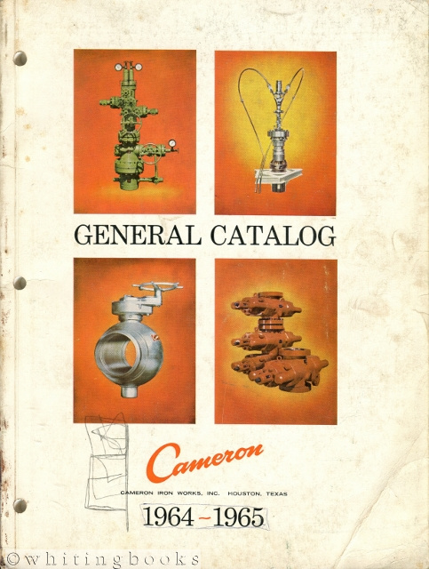 Image for Cameron Iron Works, Inc. General Catalog 1964-1965 - Oilfield Equipment