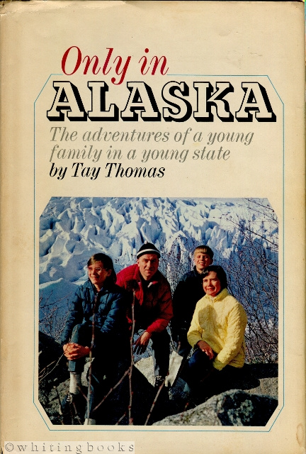 Image for Only in Alaska : The Adventures of a Young Family in a Young State