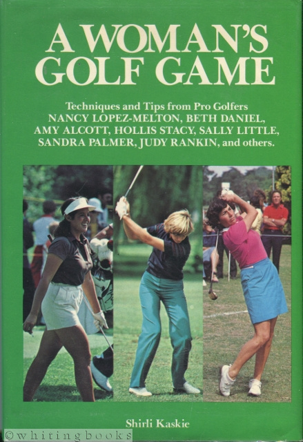 Image for A Woman's Golf Game: Techniques and Tips from Pro Golfers Nancy Lopez-Melton, Beth Daniel, Amy Alcott, Hollis Stacy, Sally Little, Sandra Palmer, Judy Rankin, and Others