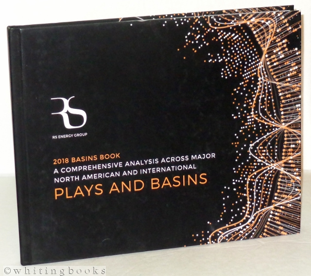 Image for 2018 Basins Book: A Comprehensive Analysis Across Major North American  and International Plays and Basins