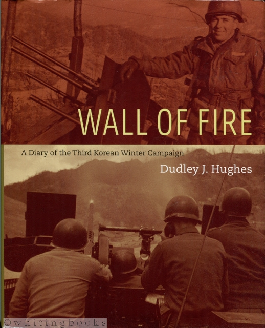 Image for Wall of Fire: A Diary of the Third Korean Winter Campaign