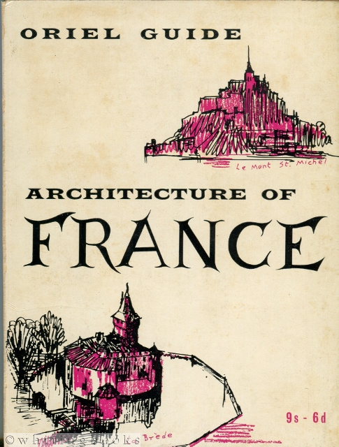 Image for Architecture of France: From Caves to Corbusier [Oriel Guide]