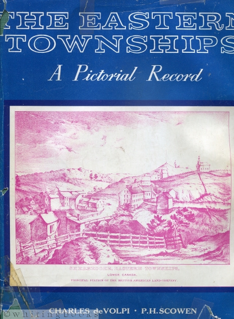 Image for The Eastern Townships - A Pictorial Record: Historical Prints and Illustrations of the Eastern Townships of the Province of Quebec, Canada