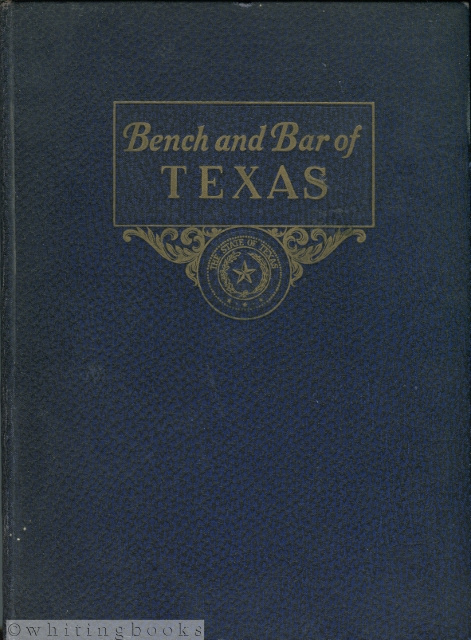 Image for The Bench and Bar of Texas: A Pictorial and Biographical Directory of the Members of the Bench and Bar of Texas, Volume I - 1937