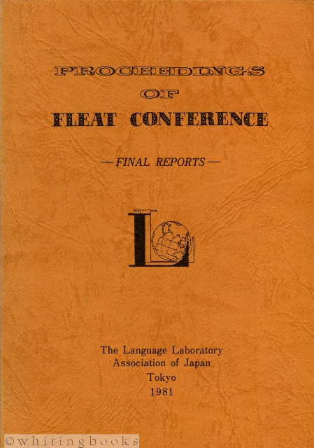 Image for Proceedings of the FLEAT Conference: Final Reports of First International Conference on Foreign Language Education and Technology (FLEAT)