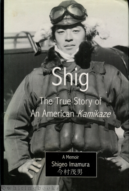 Image for Shig: The True Story of an American Kamikaze