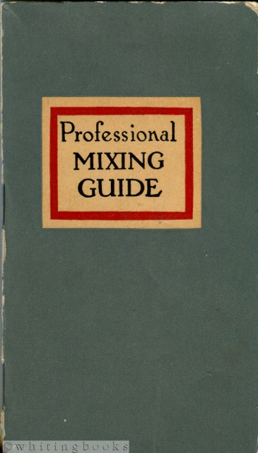 Image for Professional Mixing Guide: The Accredited List of recognized and Accepted Standard Formulas for Mixed Drinks