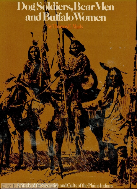 Image for Dog Soldiers, Bear Men, and Buffalo Women: A Study of the Societies and Cults of the Plains Indians