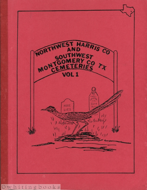 Image for Cemeteries of Northwest Harris County and Southwest Montgomery County, Texas, Volume 1
