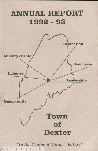 Image for Annual Report of the Municipal Officers of the Town of Dexter, Maine for the Municipal Year Beginning July 1, 1992 and Ending June 30, 1993