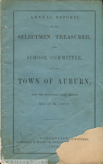 Image for Annual Reports of the Selectmen, Treasurer, and School Committee, for the Town Auburn [New Hampshire], for the Financial Year, Ending March, 1873