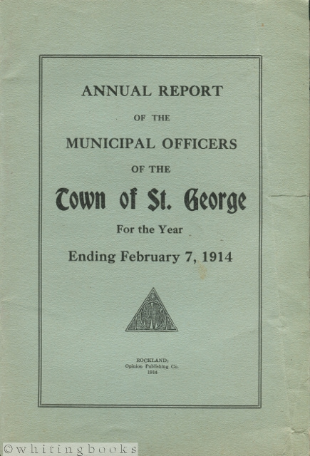 Image for Annual Report of the Municipal Officers of the Town of St. George [Maine] for the Year Ending February 7, 1914