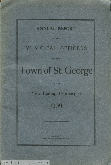 Image for Annual Report of the Municipal Officers of the Town of St. George [Maine] for the Year Ending February 6, 1909