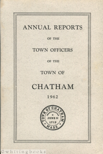 Image for Annual Reports of the Town Officers of the Town of Chatham [Massachusetts] for the Year 1962