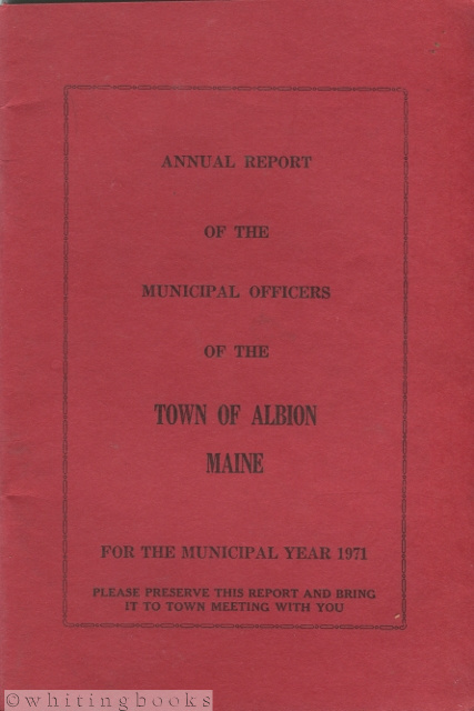 Image for Annual Report of the Municipal Officers of the Town of Albion, Maine for the Municipal Year 1971