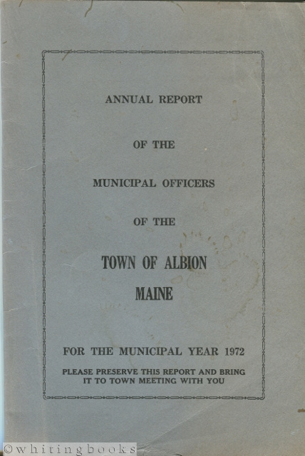Image for Annual Report of the Municipal Officers of the Town of Albion, Maine for the Municipal Year 1972