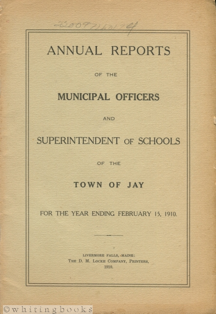 Image for Annual Reports of the Municipal Officers and Superintendent of Schools of the Town of Jay [Maine] for the Year Ending  February 15, 1910