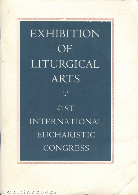 Image for Exhibition of Liturgical Arts Organized By the 41st International Eucharistic Congress 29 July - 8 August 1976, Philadelphia Civic Center
