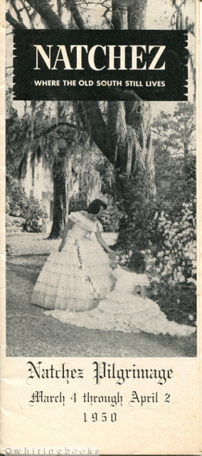 Image for Natchez: Where the Old South Still Lives - Brochure for the Natchez Pilgrimage March 4 through April 2, 1950