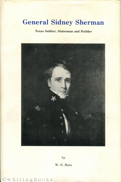Image for General Sidney Sherman: Texas Soldier, Statesman and Builder