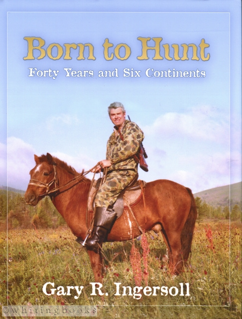 Image for Born to Hunt: Forty Years and Six Continents