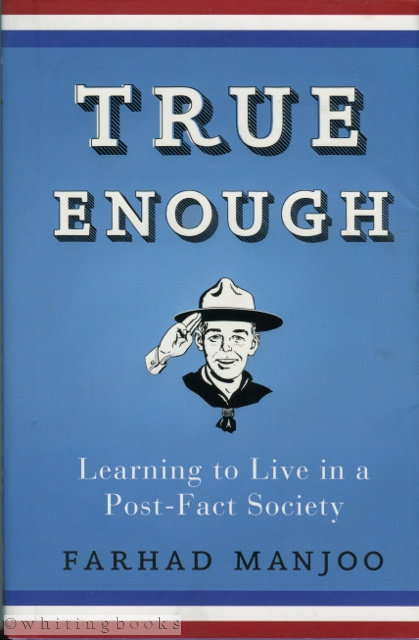 Image for True Enough: Learning to Live in a Post-Fact Society