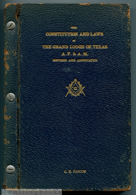 Image for The Constitution and Laws of the Grand Lodge of Texas A. F. & A. M. [Third Edition, Revised and Annotated]